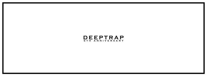 DEEPTRAP 5th Anniversary