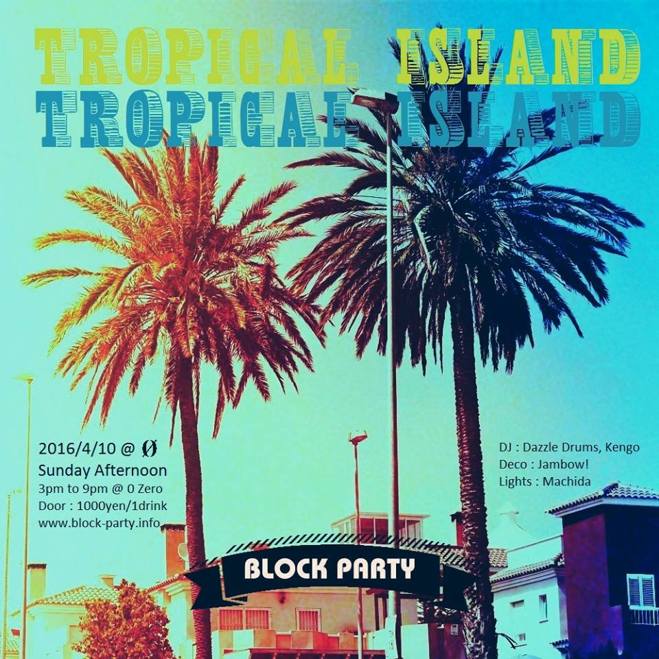 """Block Party """"Tropical Island"""""""