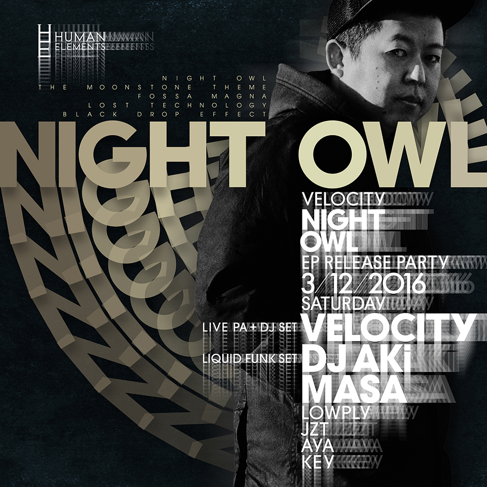 "HUMAN ELEMENTS – Velocity ""Night Owl EP"" Release Party"