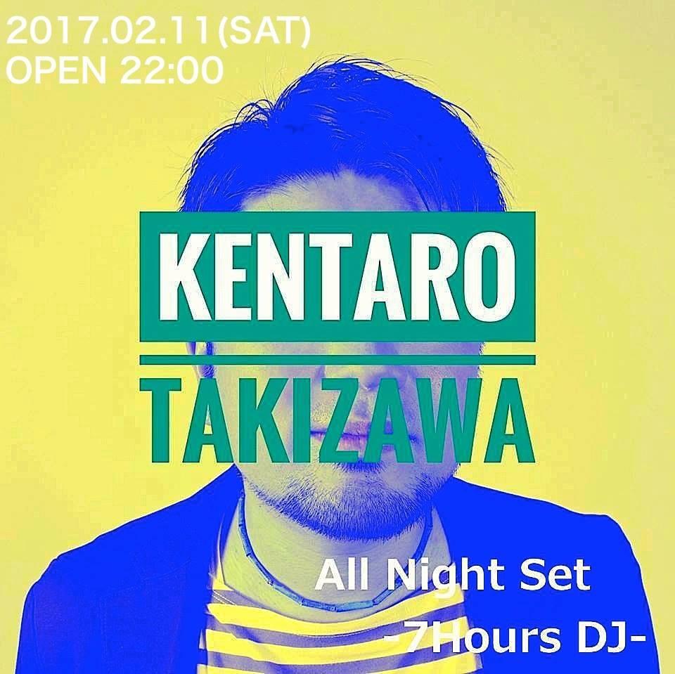 """""""KENTARO TAKIZAWA""""  All Night Set -7Hours DJ-"""