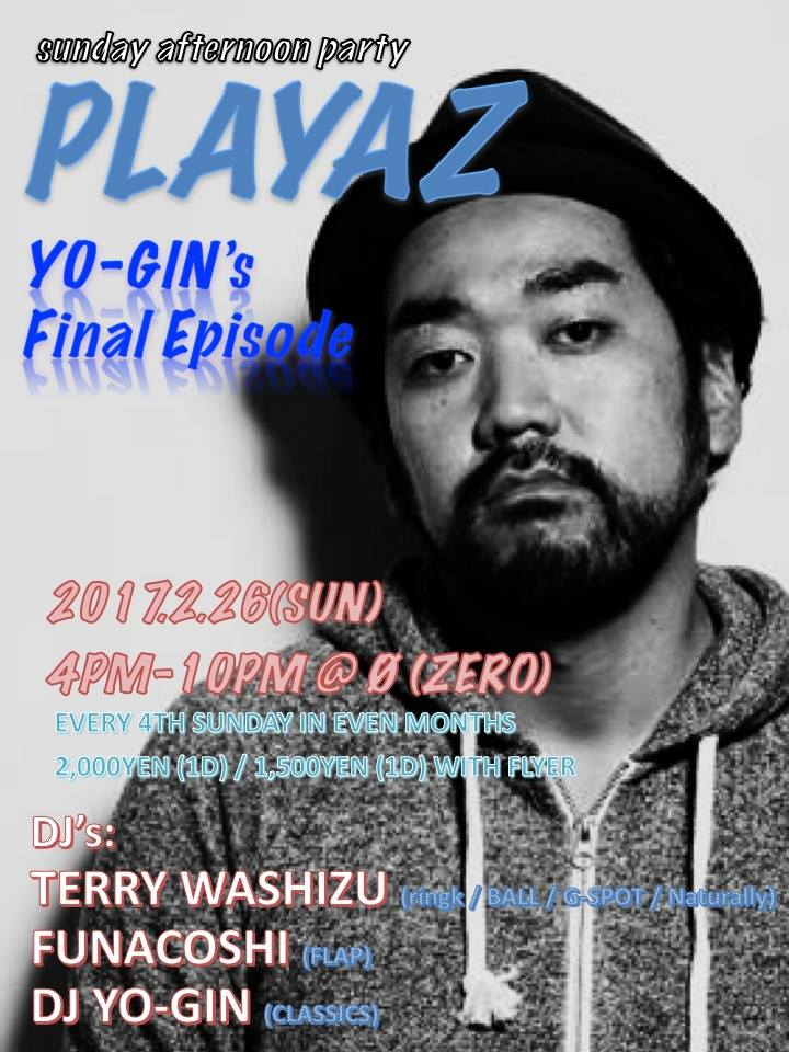"""sunday afternoon party """"PLAYAZ"""" YO-GIN's Final Episode"""