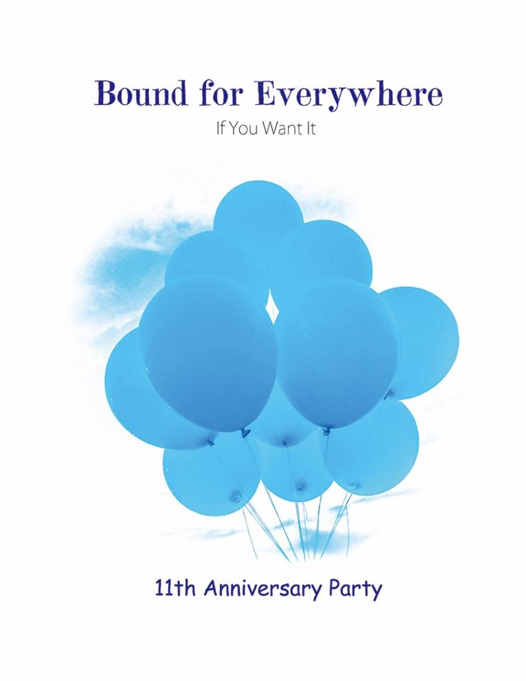 Bound for Everywhere 11th Anniversary Party