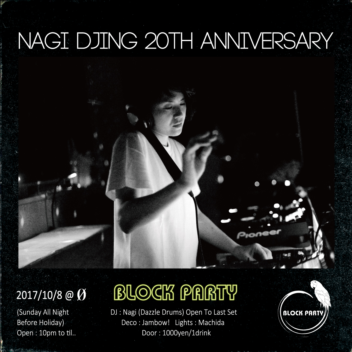"Block Party ""Nagi (Dazzle Drums) DJing 20th Anniversary"""