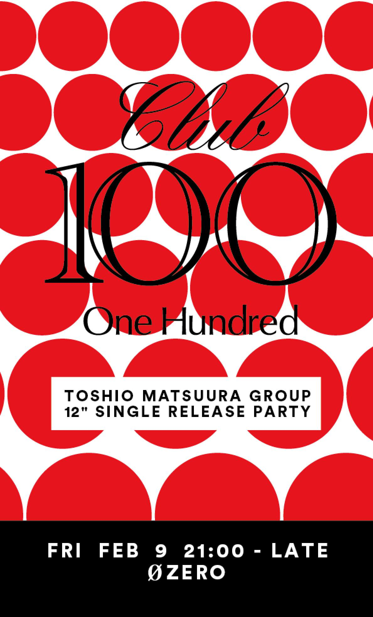 CLUB100 (One Hundred)  - Toshio Matsuura Group 12″ Single Release Party -