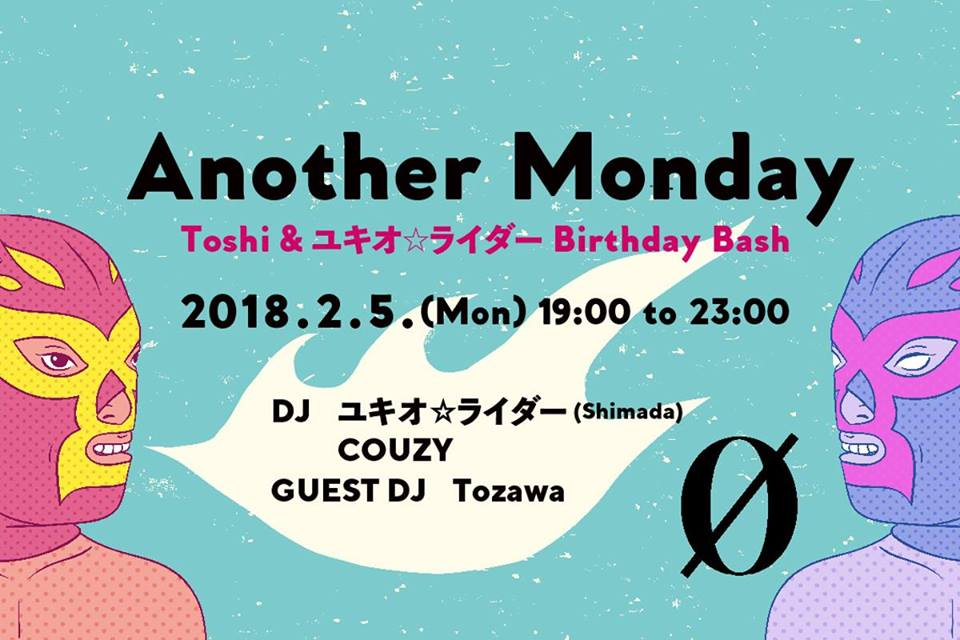 Another Monday Toshi&ユキオ☆ライダー Birthday Bash