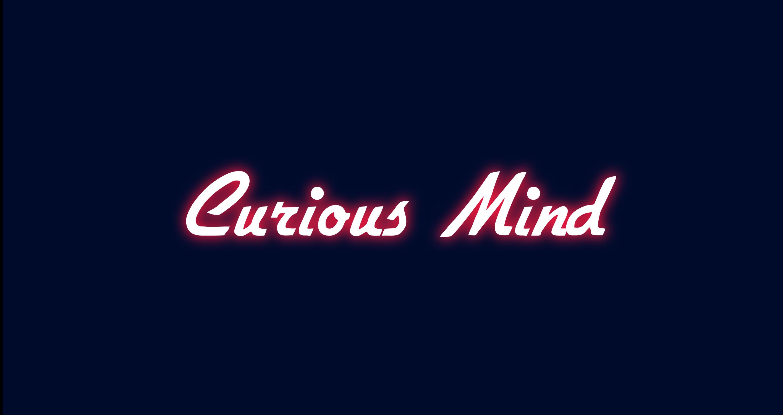 Curious mind