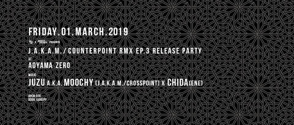 Ene x CROSSPOINT presents J.A.K.A.M. / COUNTERPOINT RMX EP.3 Release Party