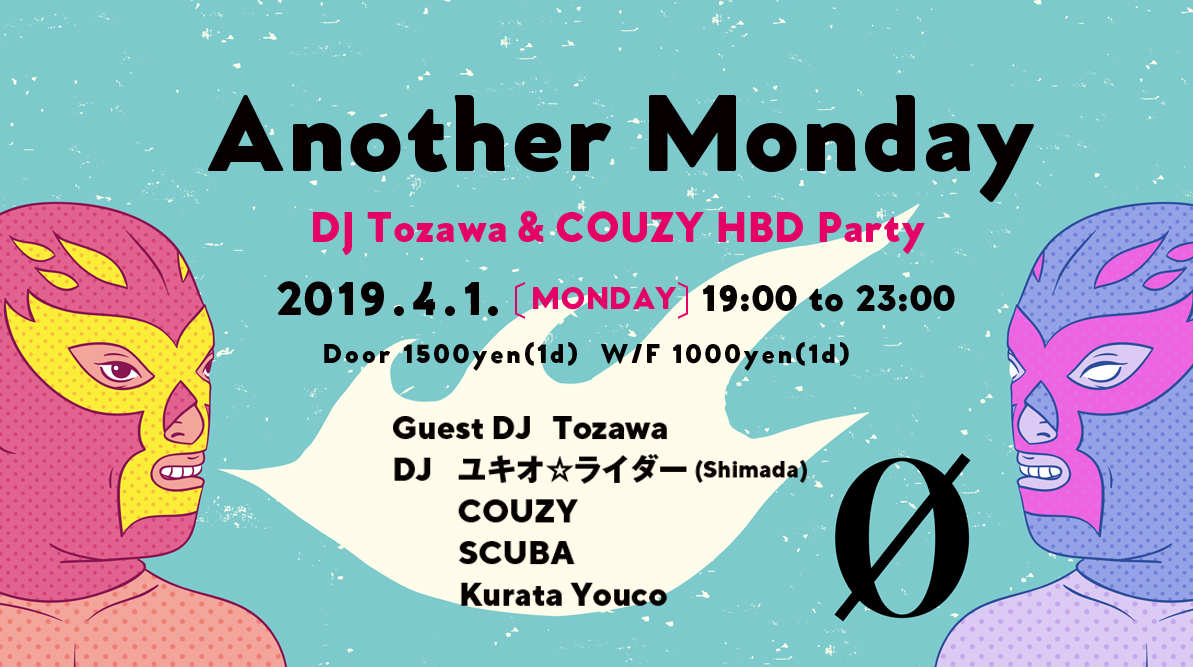 ANOTHER MONDAY  DJ Tozawa & COUZY HBD Party!