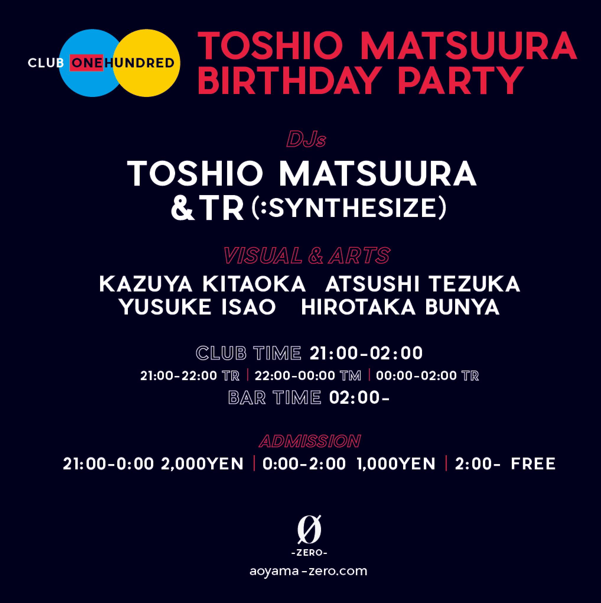 CLUB100 (One Hundred)       TOSHIO MATSUURA BIRTHDAY PARTY