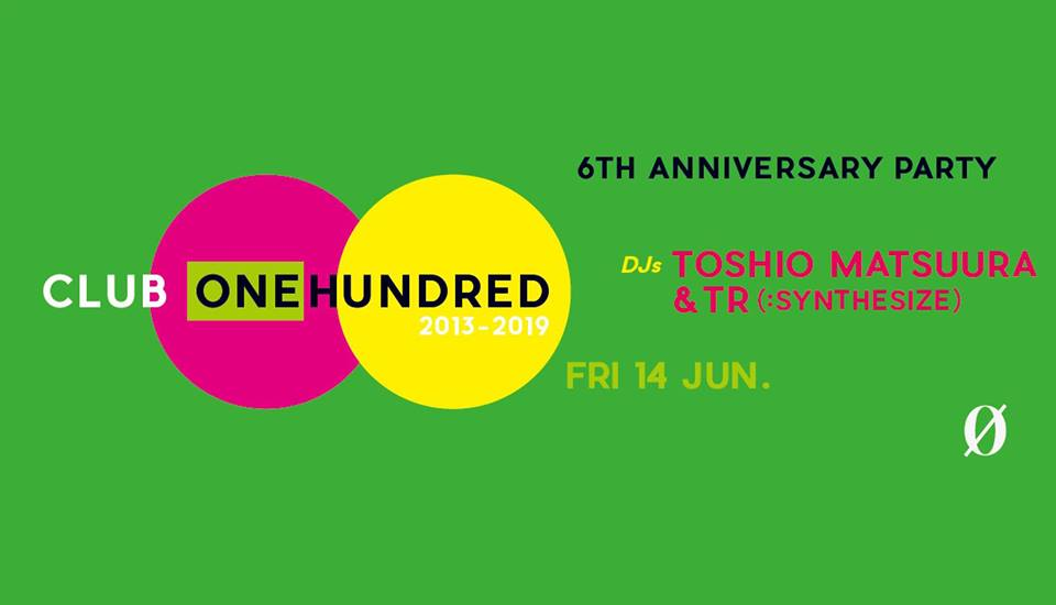 CLUB100 (One Hundred) 6TH ANNIVERSARY PARTY