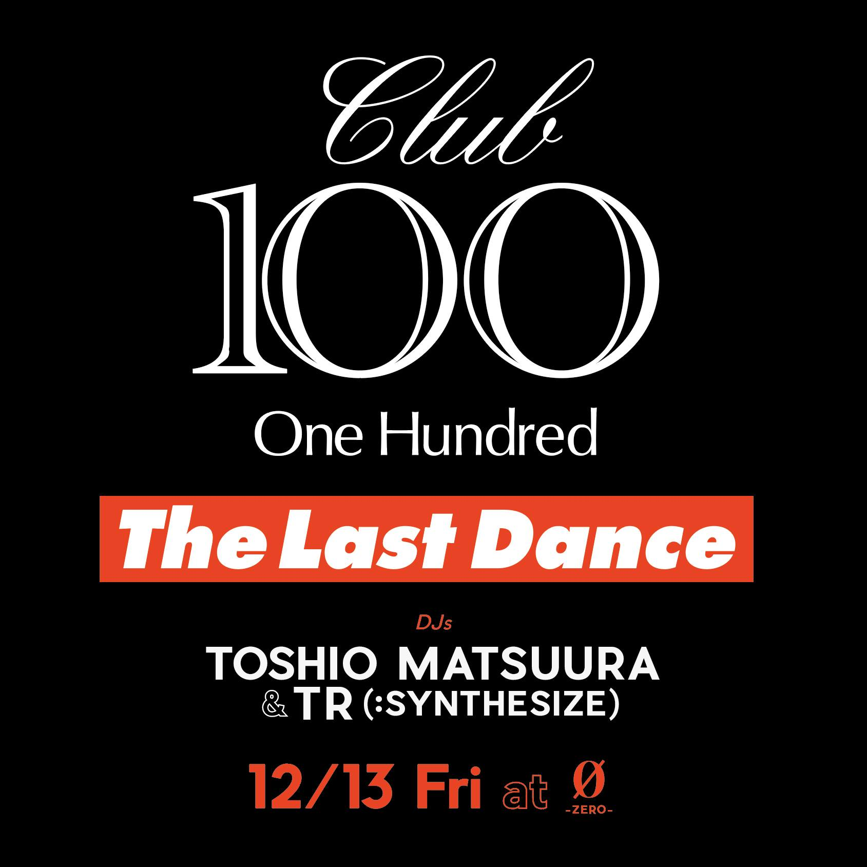 CLUB100 (One Hundred) -THE LAST DANCE-