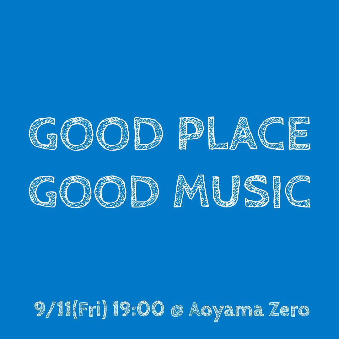 GOOD PLACE GOOD MUSIC