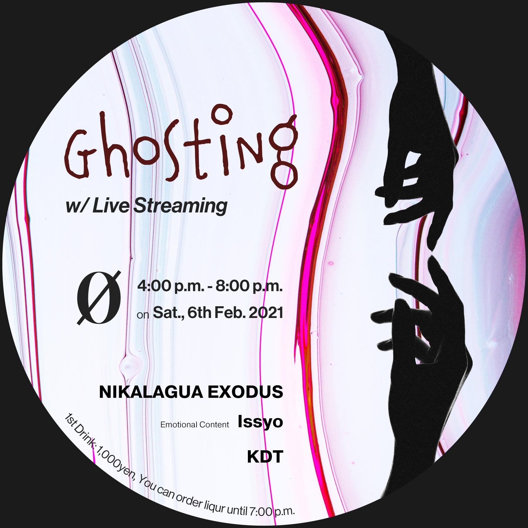 Ghosting (w/ Live Streaming) 時短営業にて開催