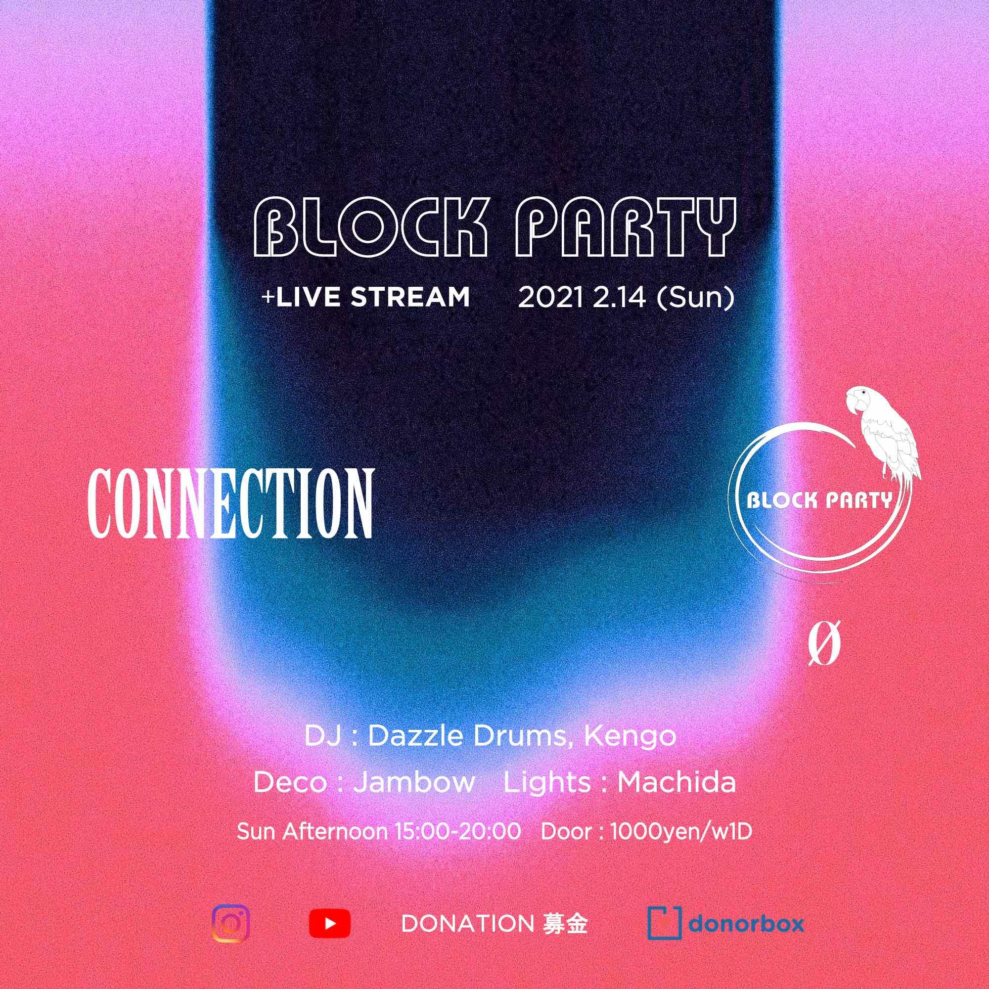 """Block Party """"Connection"""" + Live Stream @ 0 Zero 時短営業にて開催"""
